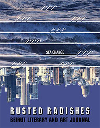 Picture of Rusted Radishes; Beirut Literary & Art Journal. Issue 8​: Sea Change