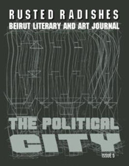 Picture of Rusted Radishes; Beirut Literary & Art Journal. Issue 5: The Political City