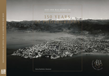 Picture of AUB and Ras Beirut in One Hundred and Fifty Years of Photographs