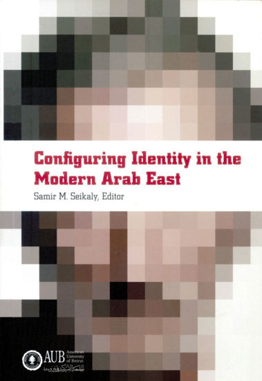 Picture of Configuring Identity in the Modern Arab East - Hard Cover