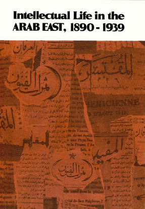 Picture of Intellectual Life in the Arab East, 1890–1939