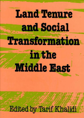 Picture of Land Tenure and Social Transformation in the Middle East