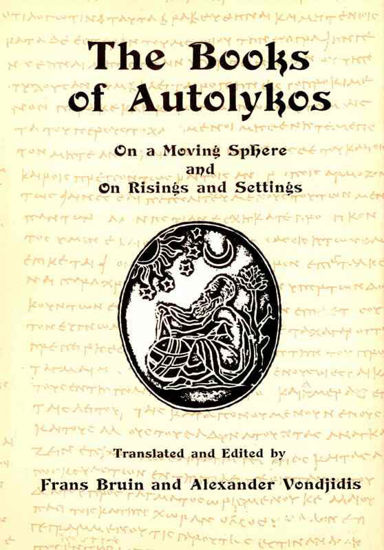 Picture of The Books of Autolykos: On a Moving Sphere and On Risings and Settings