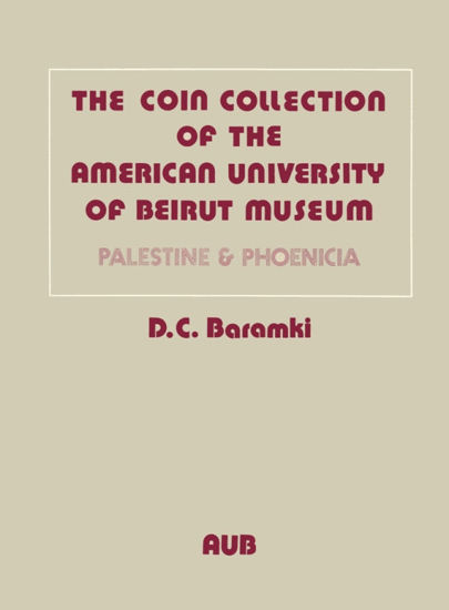 Picture of The Coin Collection of the American University of Beirut Museum: Palestine and Phoenicia