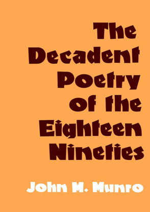 Picture of The Decadent Poetry of the Eighteen-Nineties