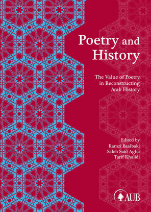 Picture of Poetry and History: The Value of Poetry in Reconstructing Arab History