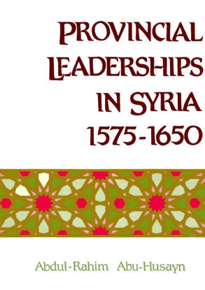 Picture of Provincial Leaderships in Syria 1575–1650