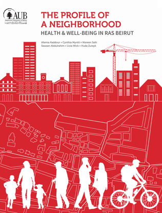 Picture of The Profile of a Neighborhood: Health & Well-Being in Ras Beirut