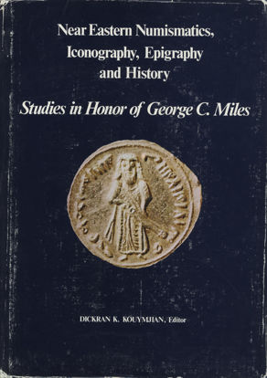 Picture of Near Eastern Numismatics, Iconography, Epigraphy and History: Studies in Honor of George C. Miles